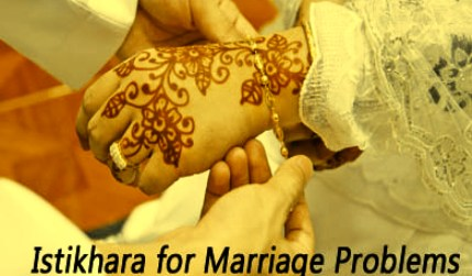 Istikhara For Marriage Problems
